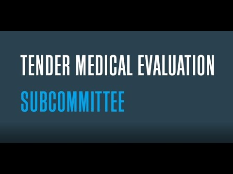 Introduction to the Tender Medical Evaluation Subcommittee