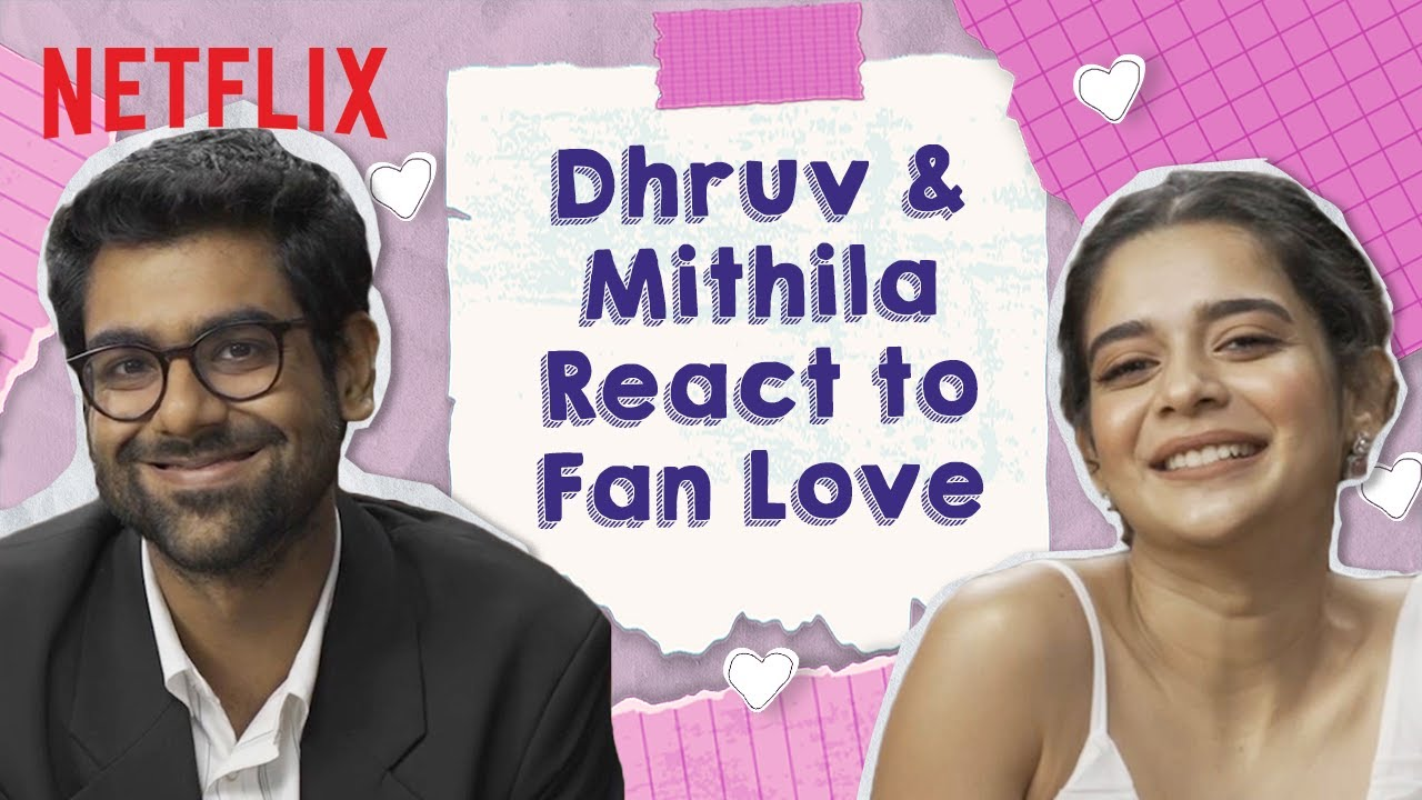 Dhruv And Mithila React To Fan Art & Comments | Little Things 4 | @Dice Media | Netflix India