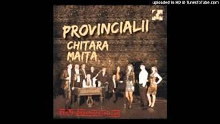 03 - 03 Provincialii - Inima nu fi de piatra