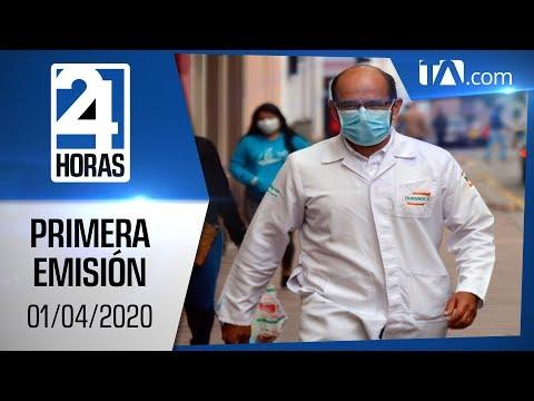Noticias Ecuador:Noticiero 24 Horas 01/04/2020 (Primera Emisión)