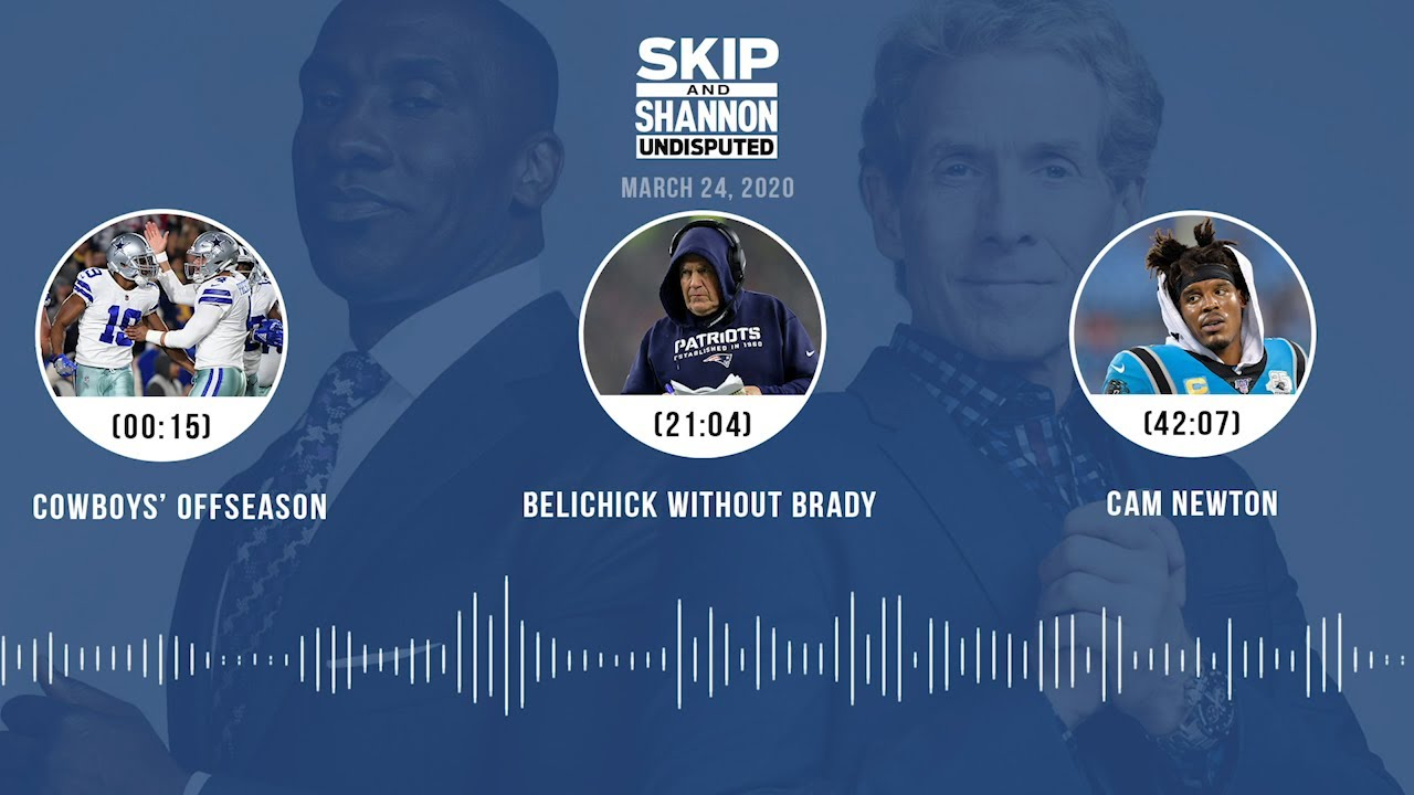 Cowboys' offseason, Belichick without Brady, Cam Newton (3.24.20) Audio Podcast