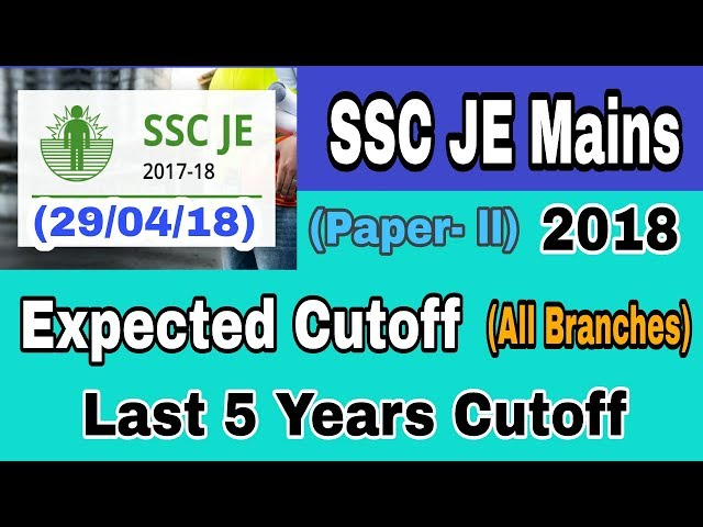 SSC JE Mains Exam 2018 (Expected Cutoff) Paper-2 | (Tier 2) Expected cutoff & Previous year cutoff