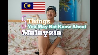 5 Things You May Not Know About - Malaysia