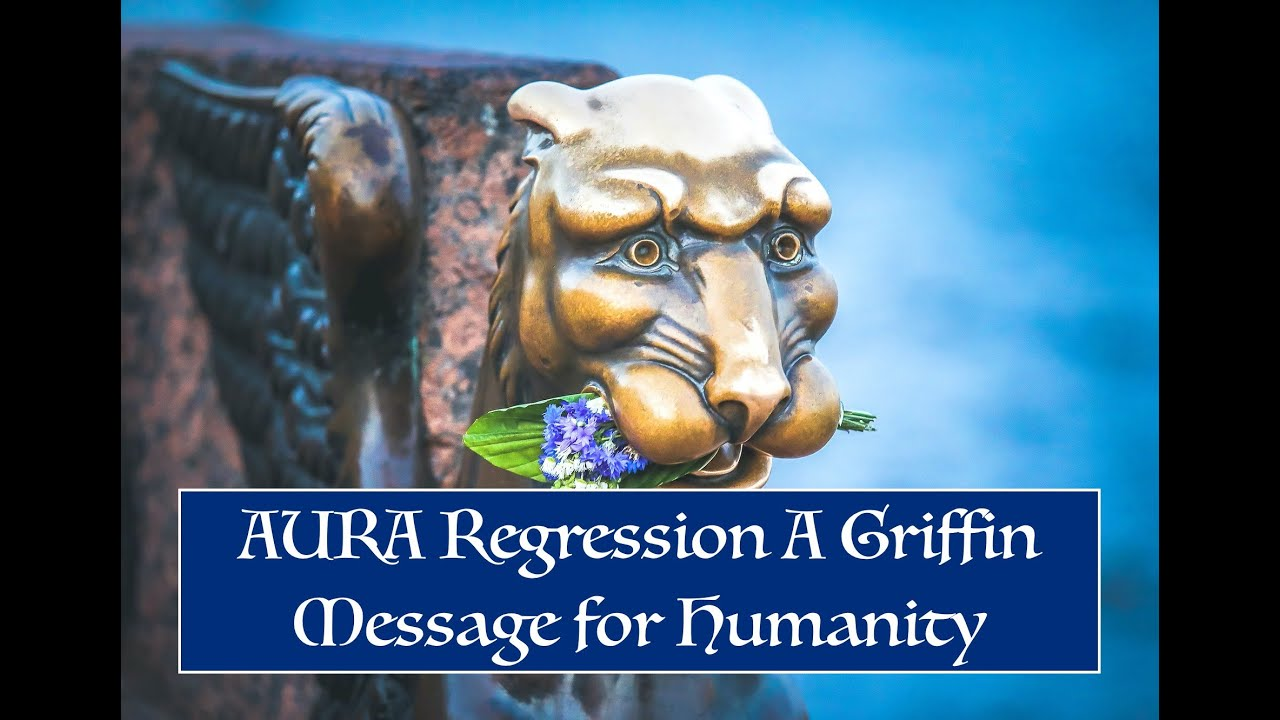 Download AURA Regression   A Griffin   Message for humanity