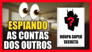 INVASÃO DE PRIVACIDADE? ESPIANDO A CONTA DOS OUTROS NO ROBLOX!