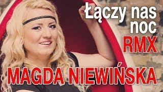 Magda Niewińska - Łączy nas noc (RMX) (Disco Polo) (Official Video)