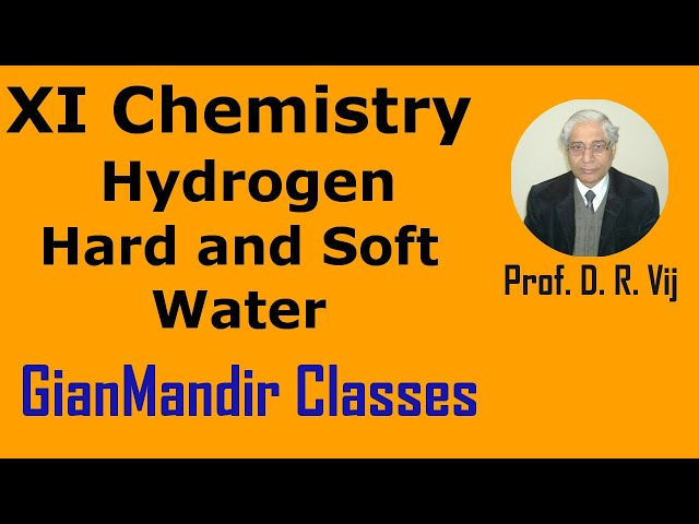 XI Chemistry - Hydrogen - Hard and Soft Water by Ruchi Mam