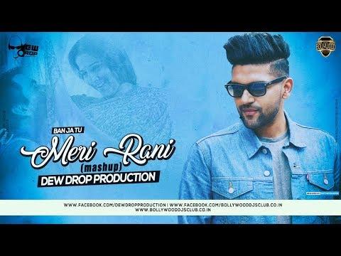 Ban Ja Tu Meri Rani | Mashup | Dew Drop Production | Full Song | Bollywood DJs Club