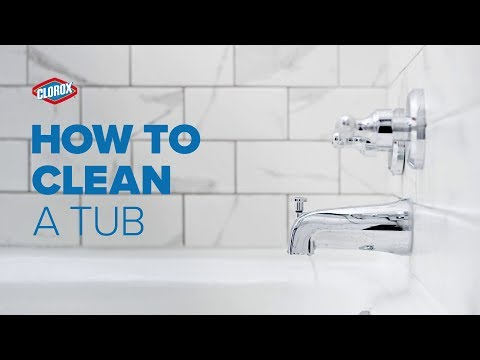 Clorox® How-To : Clean a Tub