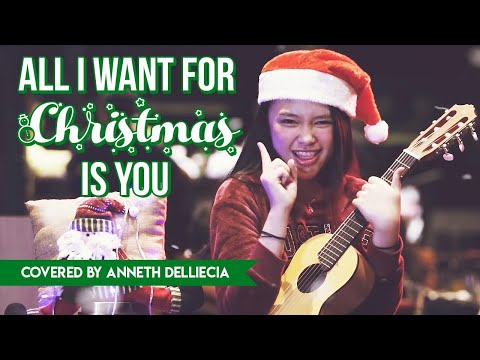 ALL I WANT FOR CHRISTMAS IS YOU (MARIAH CAREY)- covered by ANNETH DELLIECIA.mp3
