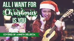 ALL I WANT FOR CHRISTMAS IS YOU (MARIAH CAREY)- covered by ANNETH DELLIECIA