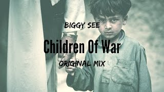 Biggy See - Children of War (Original Mix)