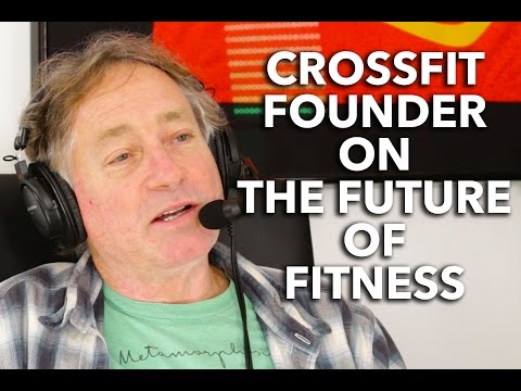 CrossFit Founder Greg Glassman on The Future of Fitness with