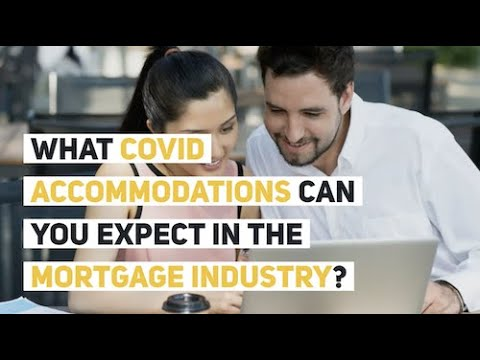 What COVID Accommodations Can You Expect in the Mortgage?