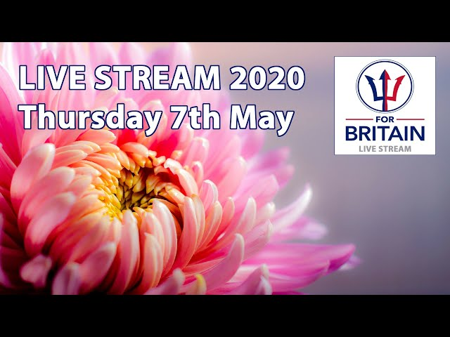For Britain Livestream 7th May 2020