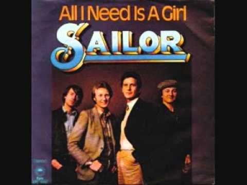 All I need is a girl / Sailor