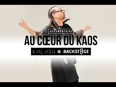 Youtube: Kalash – Au coeur du Kaos | Backst8ge