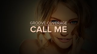 Watch Groove Coverage Call Me video
