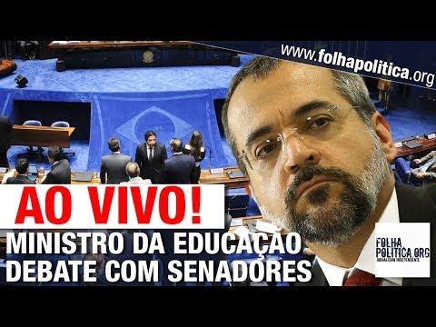 AO VIVO: MINISTRO DA EDUCAÇÃO DE BOLSONARO DEBATE COM SENADORES - ABRAHAM WEINTRAUB
