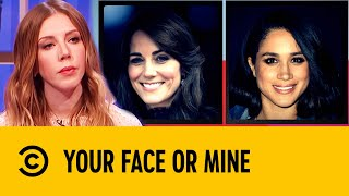 Who's Hotter? Kate Middleton VS Meghan Markle | Your Face Or Mine