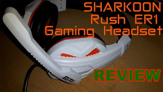 SHARKOON RUSH ER1 REVIEW AND MIC TEST [ENG]