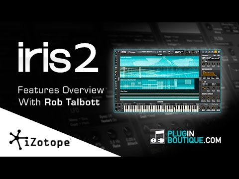 iZotope Iris 2 Sample Synth - Overview