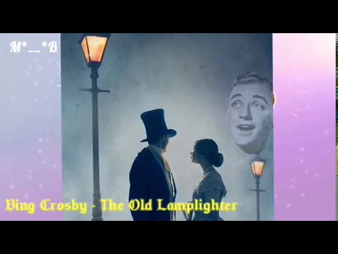 Bing Crosby - The Old Lamplighter