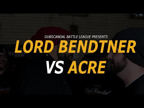 LORD BENDTNER VS ACRE | DubScandal Rap Battle
