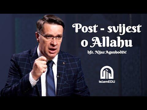 HFZ. NIJAZ AGANHODŽIĆ: POST - SVIJEST O ALLAHU