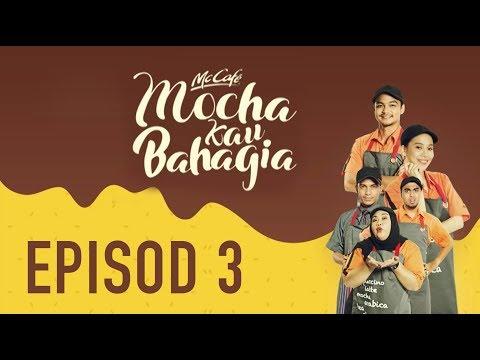 Episod 3 – Mocha Kau Bahagia