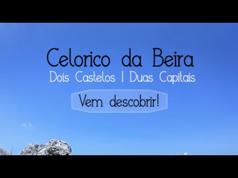 CELORICO DA BEIRA - Uma terra, várias sensações