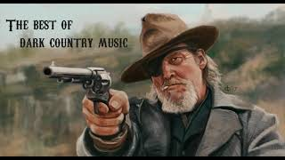 """THE BEST OF """" Dark Country music """""""