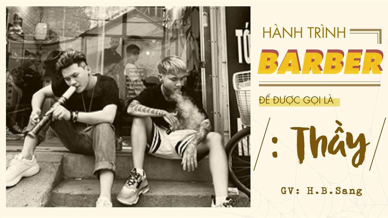 Hành trình Barber| GV H.B.Sang