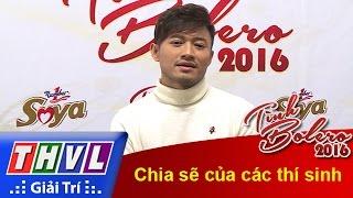 thvl  tinh bolero 2016 - tap 6 chia se cua cac thi sinh