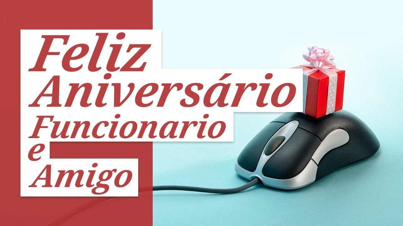 Feliz Aniversário Youtube: Feliz Aniversário, Funcionário E Amigo!