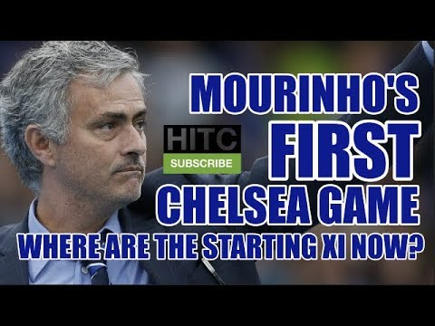 Mourinho's First Chelsea Game: Where Are The Starting XI Now?