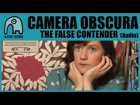 CAMERA OBSCURA - The False Contender [Audio]