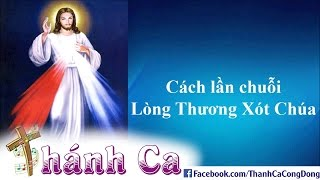 Cách Lần Chuỗi Lòng Thương Xót Chúa - Lm.Giuse Trần Đình Long