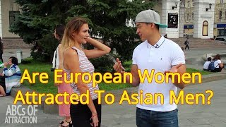 Are European Women Attracted To Asian Men (AMWF)? A EuroTour Inner Game Adventure