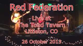 Red Federation Performance - The Toad Tavern - Littleton, CO - 26 Oct 2013