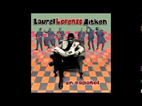 Laurel Aitken - En Español, With Skarlatines (Full Album) - 1999