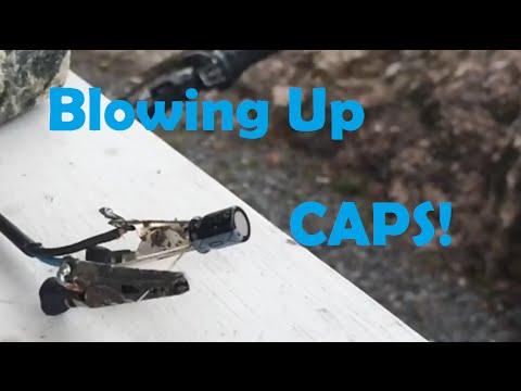 Blowing Up Capacitors!