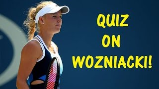 Hard QUIZ on Caroline WOZNIACKI! - Australian Open 2018