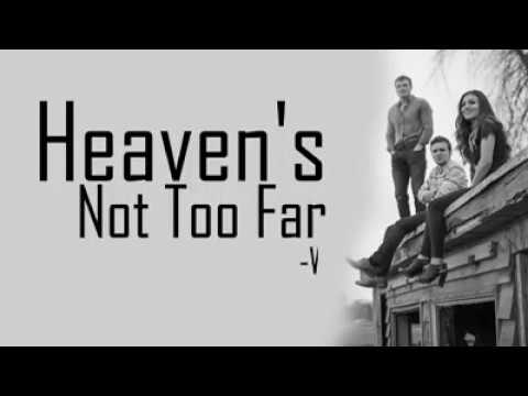 We Three - Family Band Heaven's Not To Far Away ( Emotional)