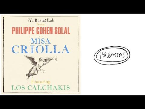 Philippe Cohen Solal - Gloria ft. Los Calchakis (Misa Criolla)