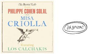 Philippe Cohen Solal - Gloria ft. Los Calchakis (Misa Criolla)