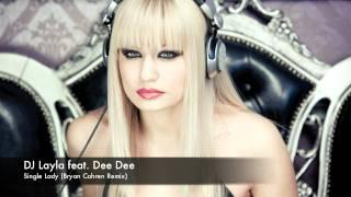 DJ Layla feat. Dee Dee - Single Lady (Bryan Cohren Remix) [Short Cut]