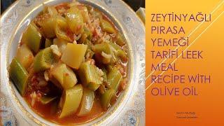 Zeytinyağlı Pırasa Yemeği Tarifi  Leek Meal Recipe With Olive Oil   Zeytinyağlı Pırasa Yemeği