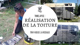 Timelapse Auto-construction Tiny House : La Toiture