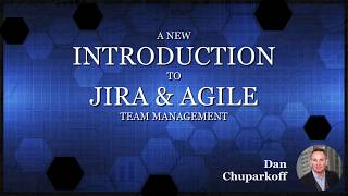A New Introduction to Jira & Agile Project Management